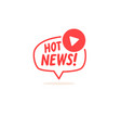 hot news sign icon for social networks vector image