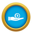 dollar in hand icon blue isolated vector image vector image