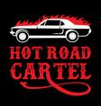 hot road cartel car quotes vector image