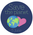 a sticker for world environment day vector image vector image