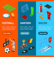 football or soccer game banner vecrtical set vector image