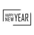 happy new year text in focus frame black border vector image vector image