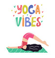 yoga girl yoga vibes colorful concept poster vector image vector image