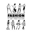 fashion is my profession quote tyoigraphical vector image vector image