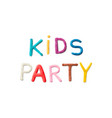 handmade modeling clay words kids party vector image vector image