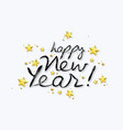 happy new year greeting card with hand lettering vector image