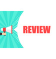 male hand holding megaphone with review speech vector image vector image