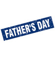 square grunge blue fathers day stamp vector image vector image