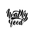 healthy food lettering greeting card vector image