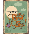 Retro metal sign its travel time vector image vector image
