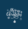 merry christmas hand drawn lettering greeting vector image