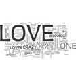 why does love drive people crazy text word cloud vector image vector image