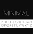 thin minimalistic font elegant english alphabet vector image vector image