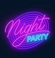 neon lettering night party on black background vector image