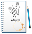 A notebook with a sketch of the volleyball players vector image vector image