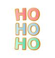 hohoho - santa s calligraphy phrase for christmas vector image