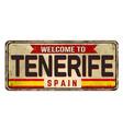 welcome to tenerife vintage rusty metal sign vector image vector image