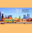 yellow bus back to school autumn pupils transport vector image vector image