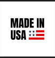 made in usa sign logo american flag us icon with vector image vector image