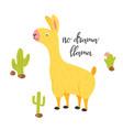 no drama llama quote llama inspirational poster vector image vector image