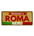 welcome to rome in italian languagevintage rusty vector image vector image