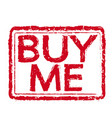 buy me rubber stamp vector image
