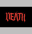 gothic inscription death font for tattoo the vector image