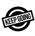 keep going rubber stamp vector image vector image
