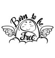 word expression for born to be free vector image
