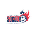 soccer ball fire football team club icon vector image vector image