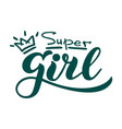 super girl - handwritten lettering super girl vector image vector image