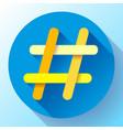 hashtags icon flat tweet social media vector image