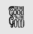 see good be good3 vector image vector image