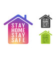 icon house with text stay home stay safe vector image