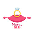 marry me poster with ring and cushion proposal vector image