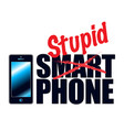 phones may be smart but people are not vector image vector image
