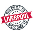welcome to Liverpool red round vintage stamp vector image vector image