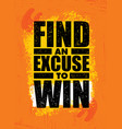 find an excuse to win inspiring workout and vector image vector image