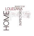 louisiana home inspector text background word vector image vector image