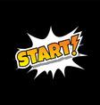 Start - Comic Speech Bubble Cartoon Game Assets vector image vector image