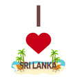 i love sri lanka travel palm summer lounge vector image vector image