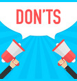 male hand holding megaphone with donts speech vector image