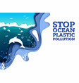 stop ocean plastic pollution paper art vector image vector image