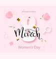 8 march international women s day background with vector image
