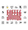 a set of soccer icons and lettering in a rectangle vector image vector image