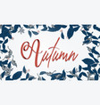 autumn leaves background in blue and grey toned vector image
