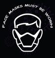 face mask must be worn sign vector image vector image