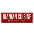 iranian cuisine vintage rusty metal sign vector image