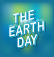 the earth day concept logo on blured background vector image vector image