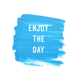 enjoy the day vector image vector image